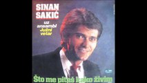 Sinan Sakic i Juzni Vetar - Sto me pitas kako zivim  (Audio 1983) FULL Album