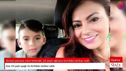 Kirayə pulunu verə bilmədi, 10 yaşlı oğluyla birlikdə intihar etdi
