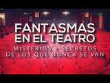 Especiales TN - Fantasmas en el Teatro
