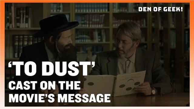To Dust: The Cast on the Movie's Message