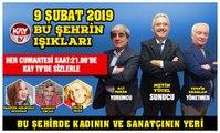 9 ŞUBAT 2019 KAY TV BU ŞEHRİN IŞIKLARI  BU ŞEHİRDE KADININ VE SANATÇININ YERİ