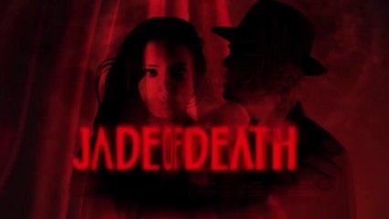 Jade of Death - Trailer