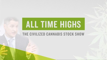 All Time Highs: 3 Things You Need to Know About Cannabis Stocks This Week