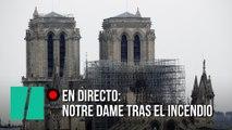 EN DIRECTO: Notre Dame tras el incendio