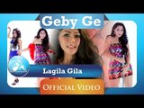 Geby Ge - Lagila Gila (Official Video Clip)