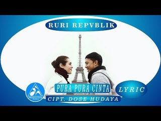 Ruri Repvblik -  Pura Pura Cinta [Official Video Lyric]
