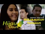 Hijau Daun - Pagar Makan Tanaman ( Official Video Clip )