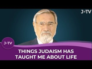 Things Judaism has taught me about life - by Rabbi Sacks