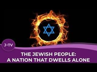 The Jewish People: A Nation that Dwells Alone