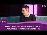 What has Jewish culture unwittingly adopted from Christianity?