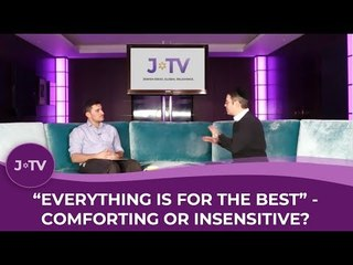 """""""Everything is for the best"""" - comforting or insensitive?"""