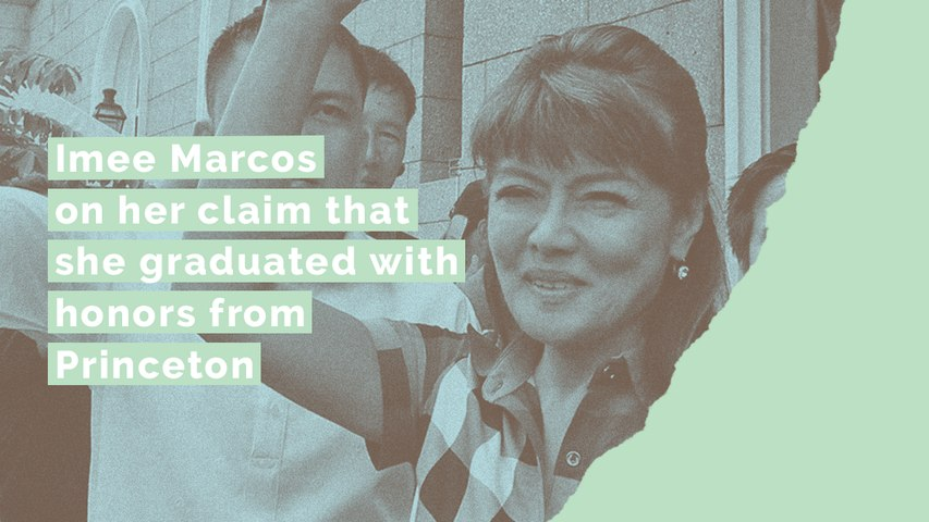 Imee Marcos on her claim that she graduated with honors from Princeton