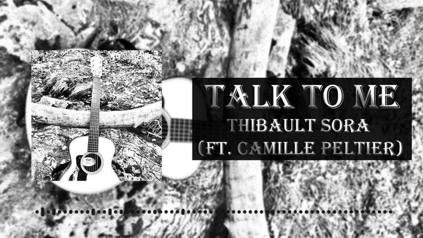 Thibault Sora Ft. Camille Peltier - Talk to Me