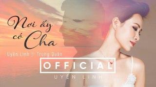 Nơi Ấy Có Cha (Lyrics Video) | Uyên Linh ft Trung Quân