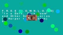 """F.R.E.E [D.O.W.N.L.O.A.D] """"In a Dark, Dark Room"""" and Other Scary Stories (A Harper trophy book) by"""