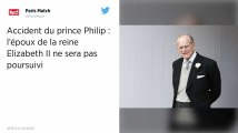 Impliqué dans un accident de la route, le prince Philip ne sera pas poursuivi
