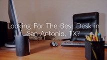 Office Furniture : Desk in San Antonio, TX | 210-829-4300