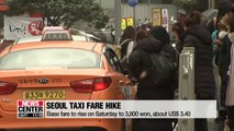 Taxi fares in Seoul to go up on Saturday