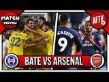 Bate Borisov vs Arsenal ,  STRONG, STRONG, STRONG!!! Europa League Preview