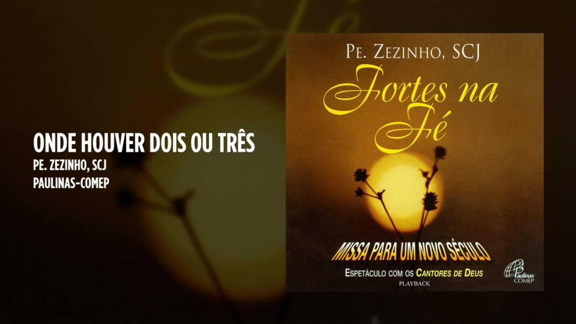 Padre Zezinho, scj - Onde houver dois ou três - (Playback)