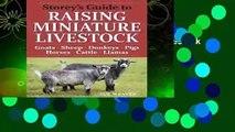 Storey s Guide to Raising Miniature Livestock (Storey Guide to Raising) (Storey s Guide to Raising