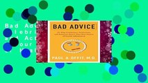 Bad Advice: Or Why Celebrities, Politicians, and Activists Aren t Your Best Source of Health