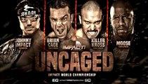 Johnny Impact (c) vs. Brian Cage, Moose, Killer Kross Impact Heavyweight Championship Impact Wrestling Uncaged