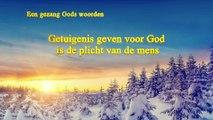 Mooie christelijke muziek 'Getuigenis geven voor God is de plicht van de mens' (Nederlands)