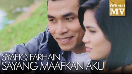 Syafiq Farhain - Sayang Maafkan Aku