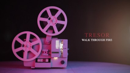 TRESOR - Walk Through Fire