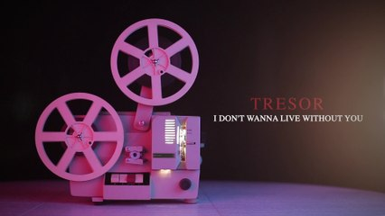 TRESOR - I Don't Wanna Live Without You