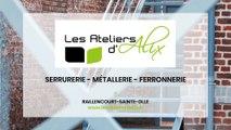 Les Ateliers d'Alix, métallerie, ferronnerie et serrurerie à Raillencourt-Sainte-Olle.