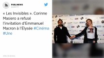 « Les Invisibles ». Corinne Masiero a refusé l'invitation d'Emmanuel Macron à l'Élysée