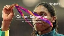 Caster Semenya, en croisade contre l'IAAF