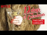 The 12 Days of Christmas | Carol Movie Sing-Along | Netflix