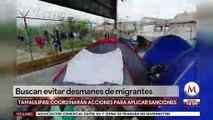 Buscan evitar desmanes de migrantes en Tamaulipas