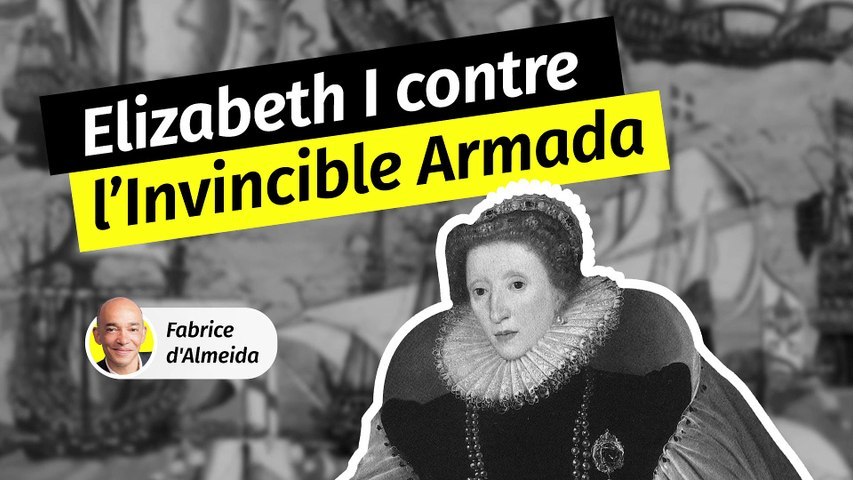 Elisabeth 1re face à l'Invincible Armada espagnole