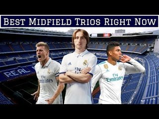 7 Best Midfield Trios in World Football Right Now