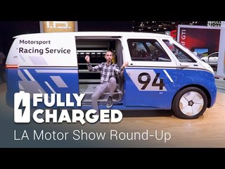 LA Motor Show Round-Up | Fully Charged