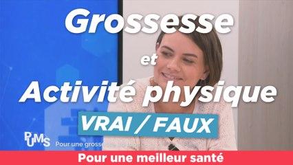 Vrai - Faux - Grossesse et activite physique - PuMS