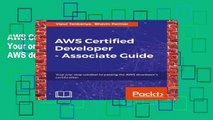 AWS Certified Developer - Associate Guide: Your one-stop solution to pass the AWS developer s