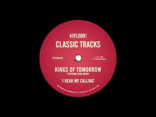Kings Of Tomorrow feat. Sean Grant - I Hear My Calling (The Exclusive Mix)