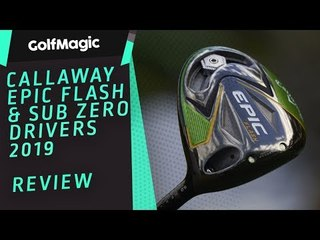 Callaway Epic Flash & Sub Zero Drivers Review 2019