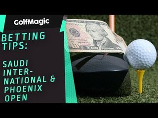 Golf Betting Tips: Saudi International and Phoenix Open