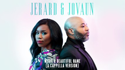 Jerard & Jovaun - What A Beautiful Name