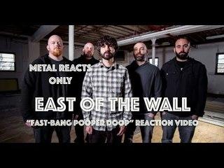 "EAST OF THE WALL ""Fast-Bang Pooper Doop"" Reaction Video | Metal Reacts Only | MetalSucks"