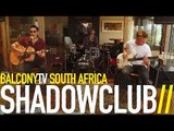 SHADOWCLUB - INTERGALACTIC HOOKUP (UNPLUGGED) (BalconyTV)