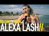 ALEXA LASH - MIA (BalconyTV)