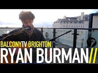 RYAN BURMAN - THUNDER (BalconyTV)