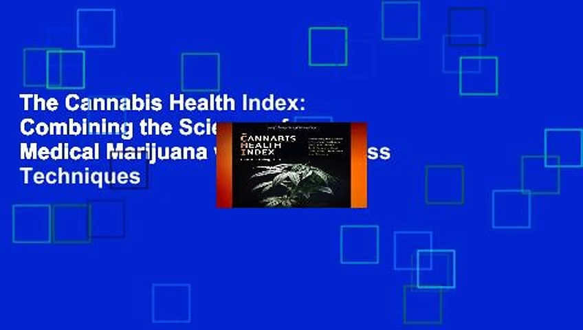The Cannabis Health Index: Combining the Science of Medical Marijuana with Mindfulness Techniques